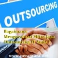 Bagaimana Mengevaluasi Mitra Jasa Outsourcing IT Anda
