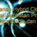 Layanan Hybrid Cloud Sebagai Solusi Terbaik Untuk Perusahaan